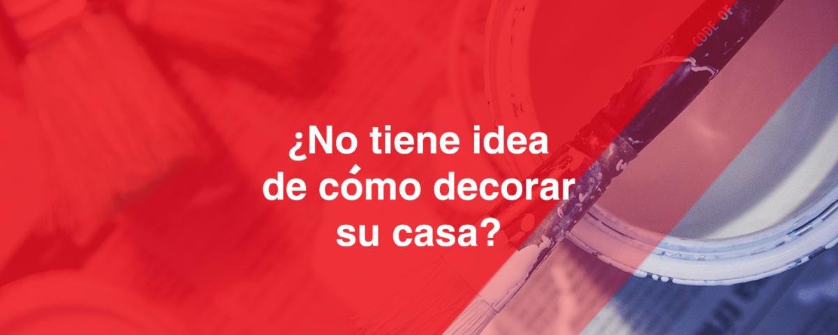 ¿no tiene idea de como decorar su casa? | American Paint en Cd. Juárez | Pintura en Ciudad Juárez